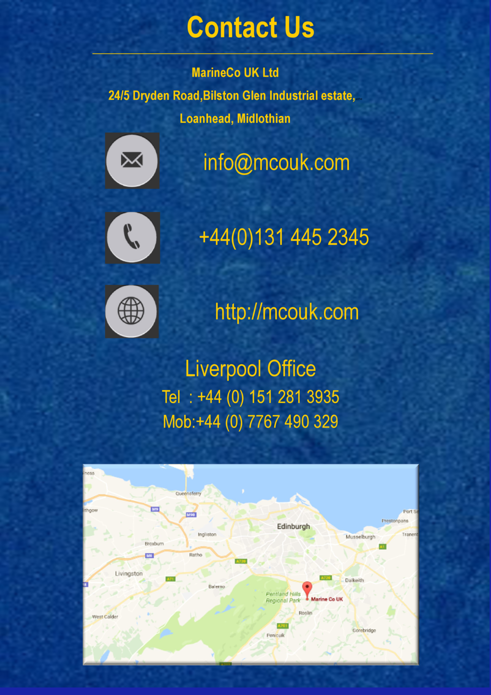 Contact Us MarineCo UK Ltd 24 5 Dryden Road,Bilston Glen Industrial estate,  anhe  Loanhead, Midlothian  info mcouk.com  4...