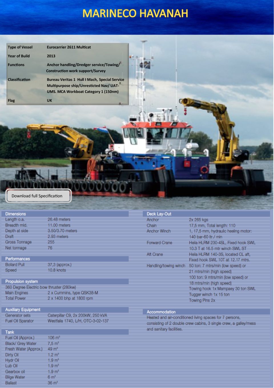 Type of Vessel  Eurocarrier 2611 Multicat  Year of Build  2013  Functions  Anchor handling Dredger service Towing  Constru...