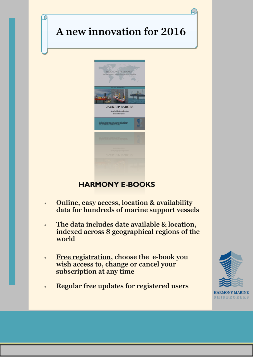 2  A new innovation for 2016  HARMONY E-BOOKS      Online, easy access, location   availability data for hundreds of marin...