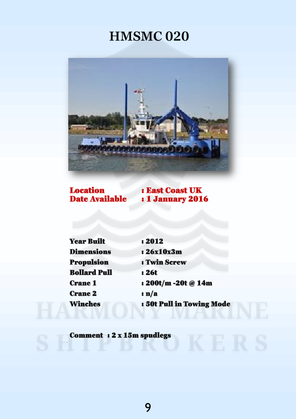 HMSMC 020  Location Date Available    East Coast UK   1 January 2016  Year Built Dimensions Propulsion Bollard Pull Crane ...