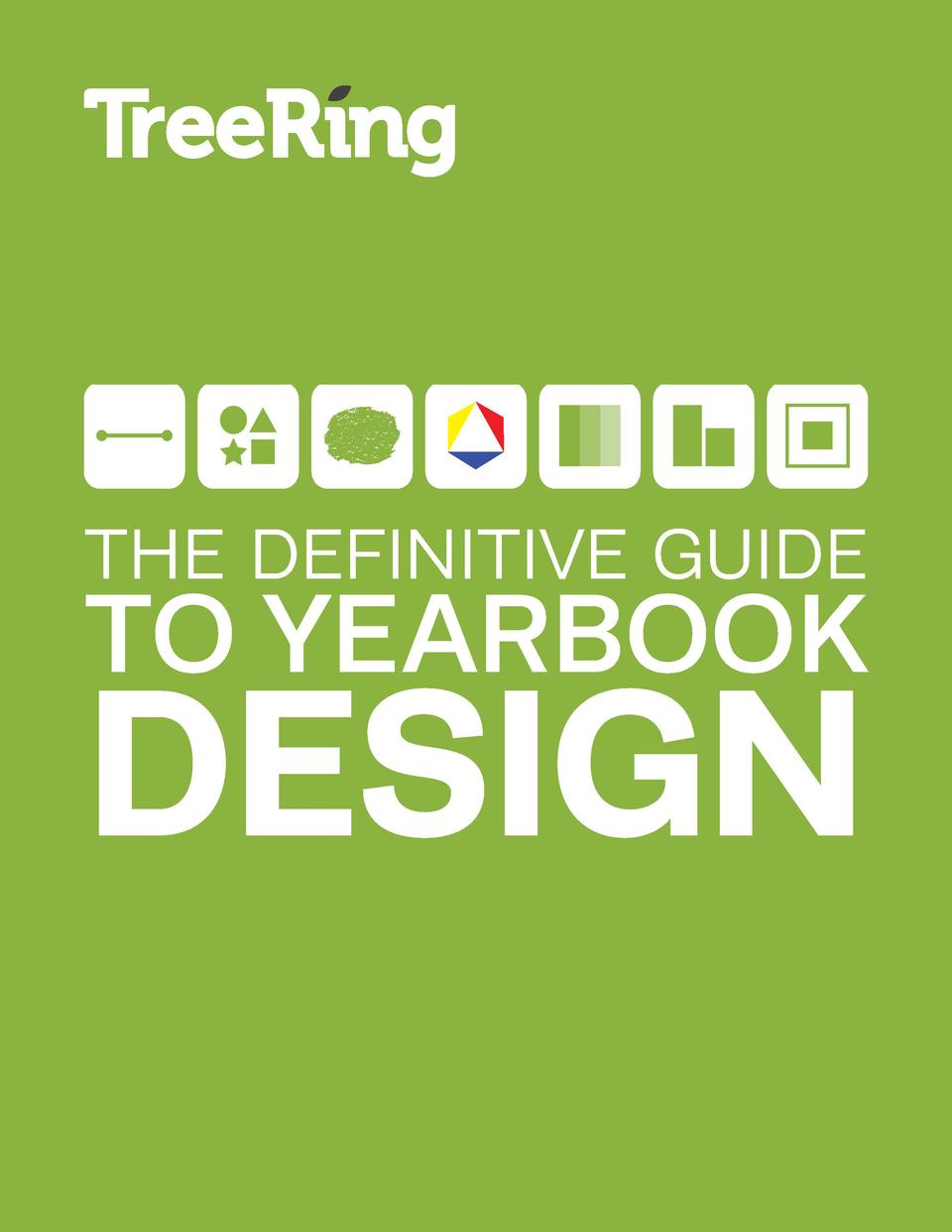 THE DEFINITIVE GUIDE  TO YEARBOOK  DESIGN