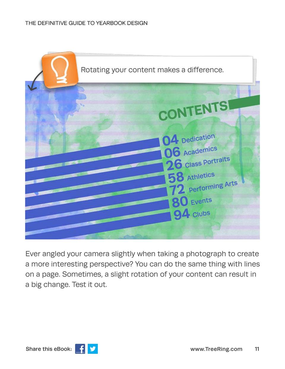 THE DEFINITIVE GUIDE TO YEARBOOK DESIGN  Rotating your content makes a difference.  Ever angled your camera slightly when ...