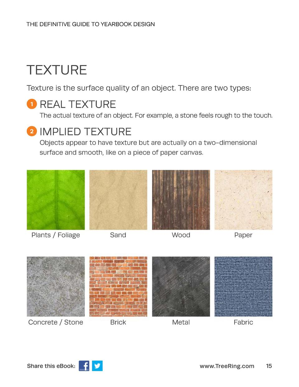 THE DEFINITIVE GUIDE TO YEARBOOK DESIGN  TEXTURE Texture is the surface quality of an object. There are two types  1  REAL...