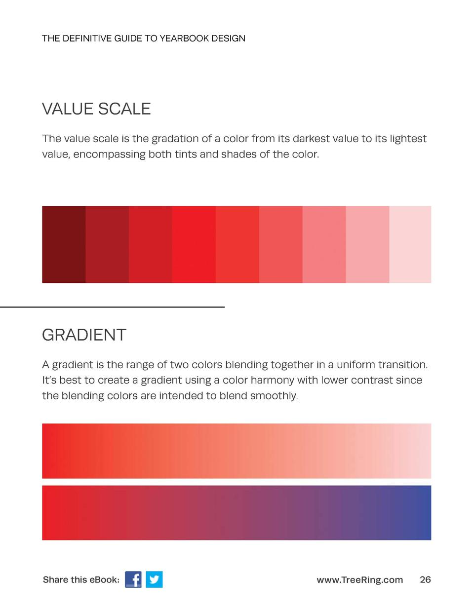 THE DEFINITIVE GUIDE TO YEARBOOK DESIGN  VALUE SCALE The value scale is the gradation of a color from its darkest value to...