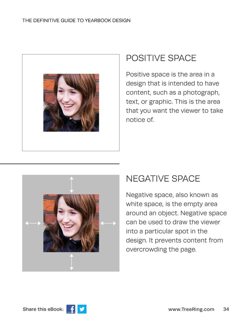 THE DEFINITIVE GUIDE TO YEARBOOK DESIGN  POSITIVE SPACE Positive space is the area in a design that is intended to have co...