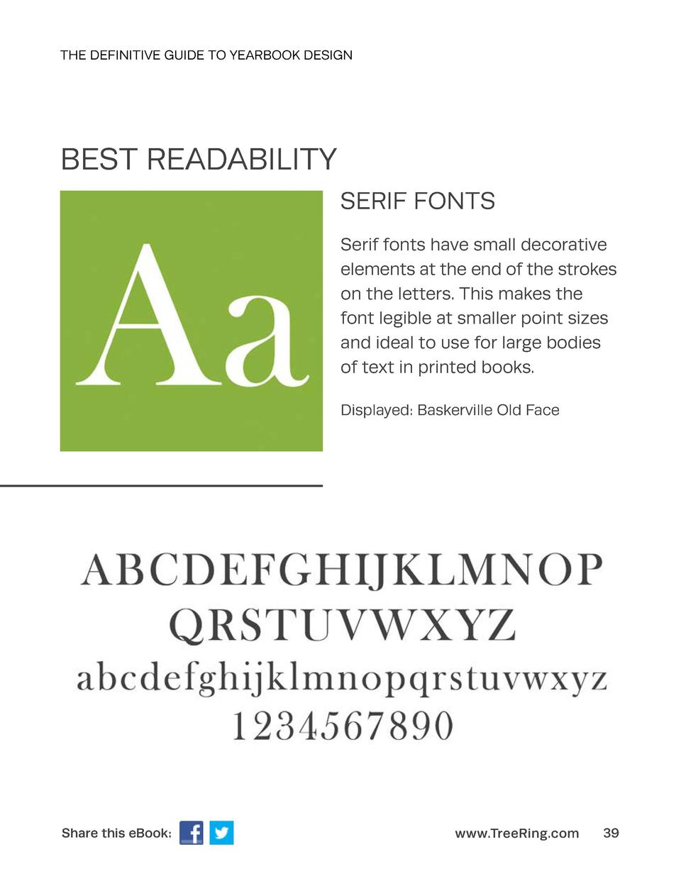 THE DEFINITIVE GUIDE TO YEARBOOK DESIGN  BEST READABILITY SERIF FONTS Serif fonts have small decorative elements at the en...