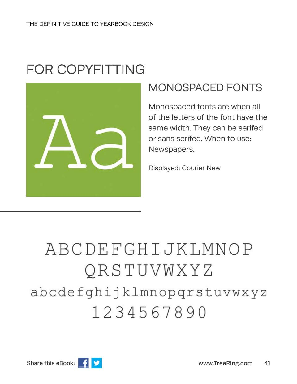 THE DEFINITIVE GUIDE TO YEARBOOK DESIGN  FOR COPYFITTING MONOSPACED FONTS Monospaced fonts are when all of the letters of ...