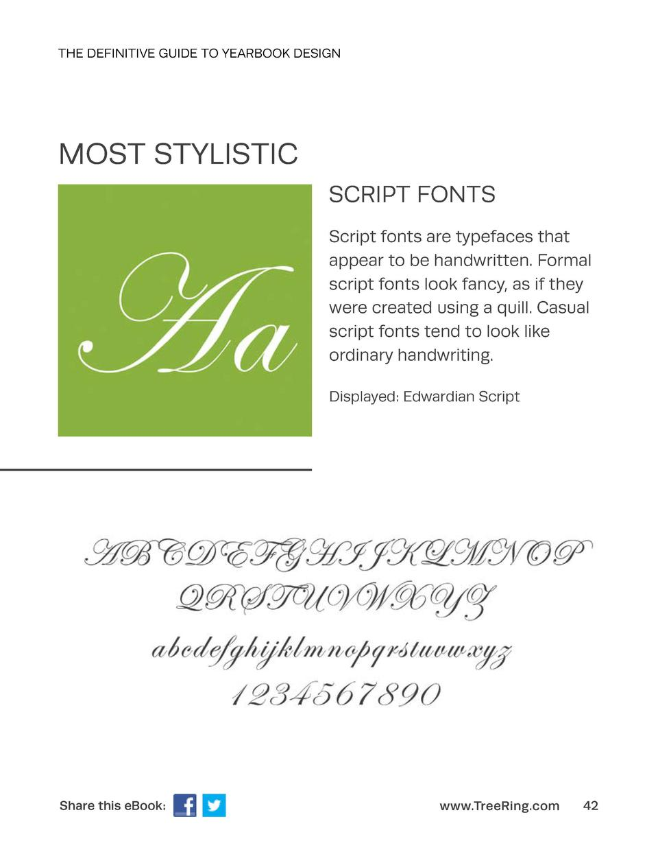 THE DEFINITIVE GUIDE TO YEARBOOK DESIGN  MOST STYLISTIC SCRIPT FONTS Script fonts are typefaces that appear to be handwrit...