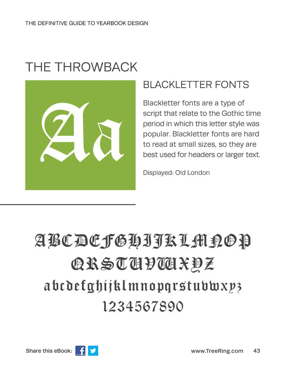 THE DEFINITIVE GUIDE TO YEARBOOK DESIGN  THE THROWBACK BLACKLETTER FONTS Blackletter fonts are a type of script that relat...