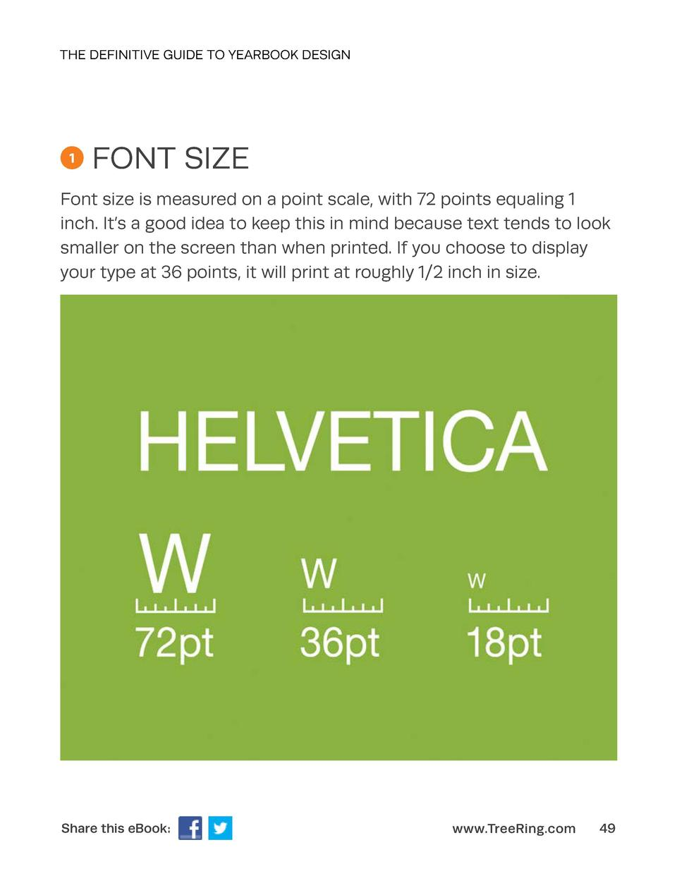 THE DEFINITIVE GUIDE TO YEARBOOK DESIGN  1  FONT SIZE  Font size is measured on a point scale, with 72 points equaling 1 i...
