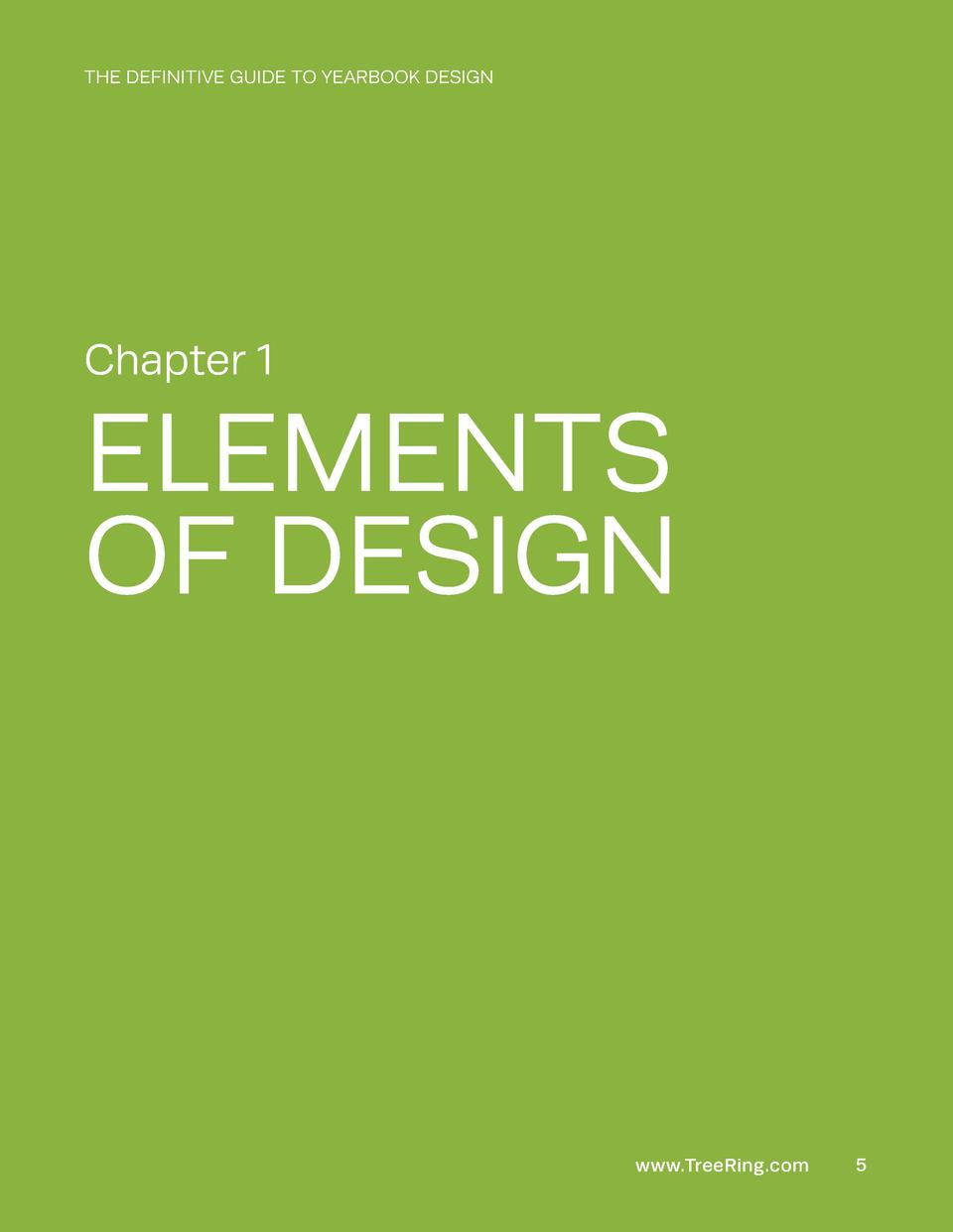 THE DEFINITIVE GUIDE TO YEARBOOK DESIGN  Chapter 1  ELEMENTS OF DESIGN  www.TreeRing.com  5
