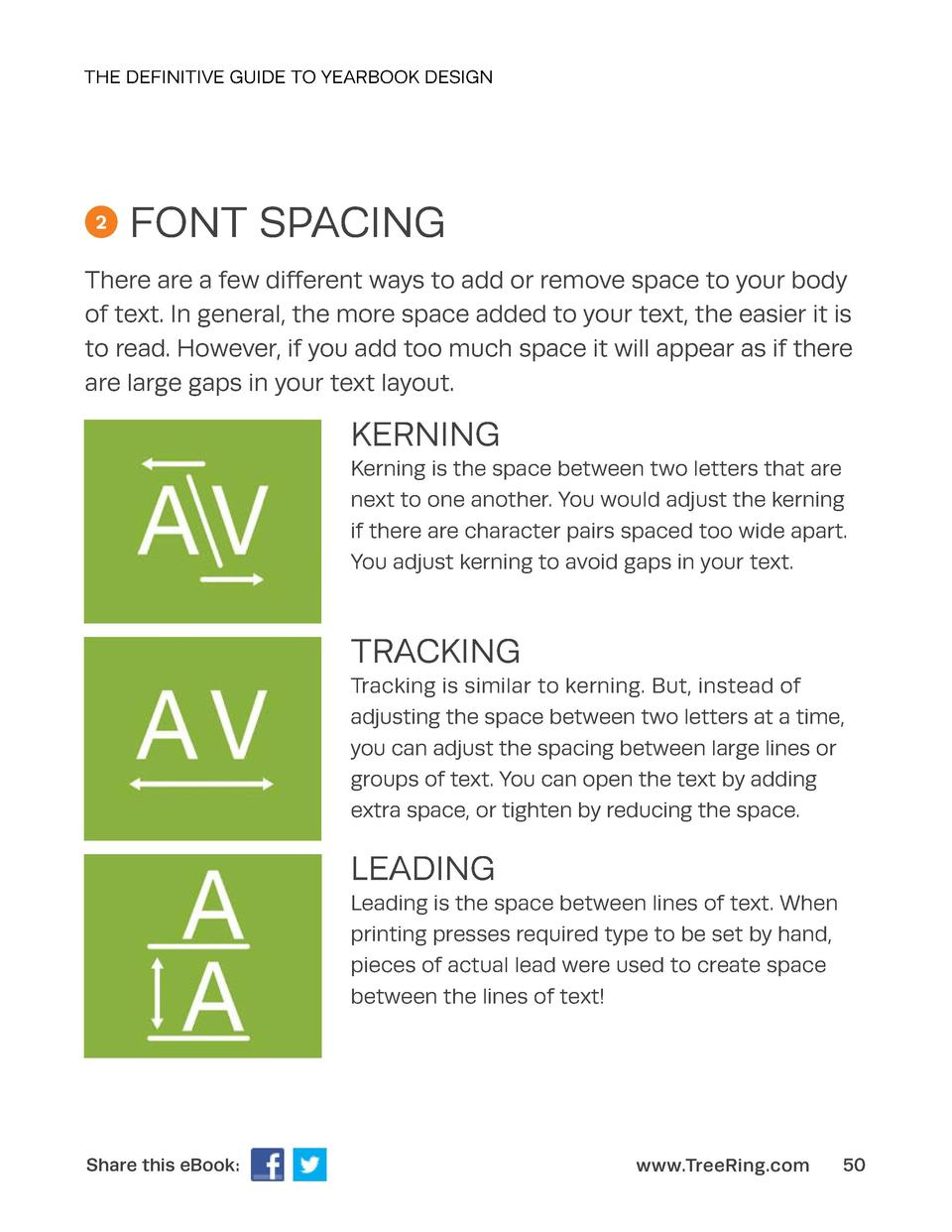 THE DEFINITIVE GUIDE TO YEARBOOK DESIGN  2  FONT SPACING  There are a few different ways to add or remove space to your bo...
