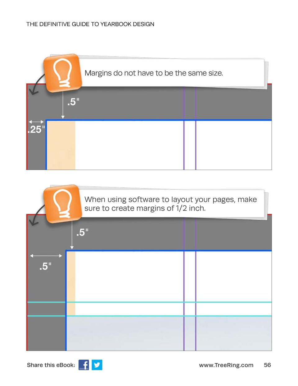 THE DEFINITIVE GUIDE TO YEARBOOK DESIGN  Margins do not have to be the same size.  When using software to layout your page...