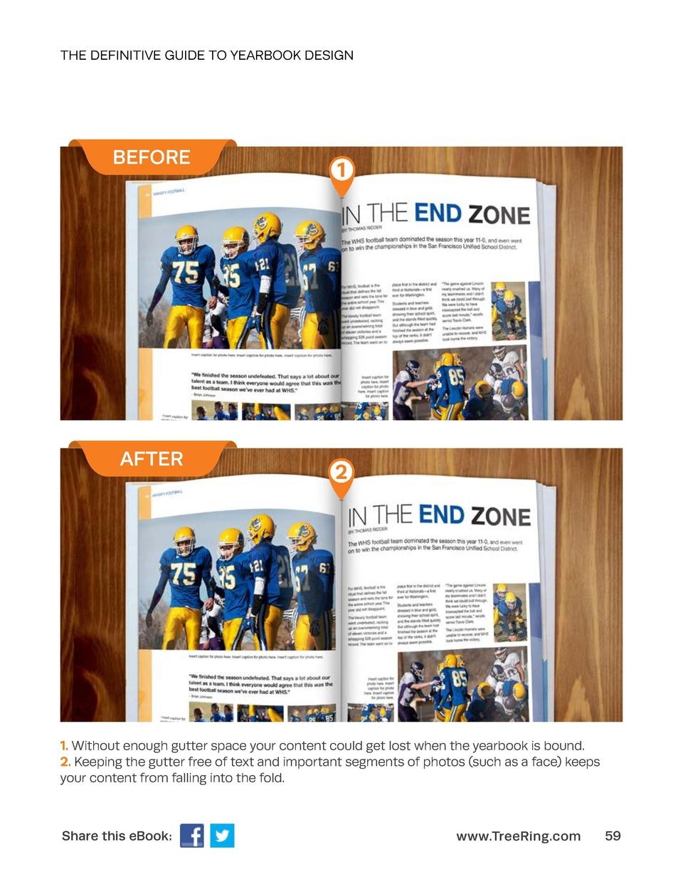 THE DEFINITIVE GUIDE TO YEARBOOK DESIGN  BEFORE  AFTER  1  2  1. Without enough gutter space your content could get lost w...