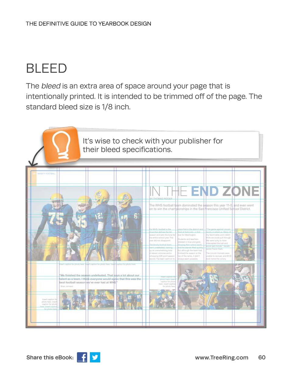 THE DEFINITIVE GUIDE TO YEARBOOK DESIGN  BLEED The bleed is an extra area of space around your page that is intentionally ...