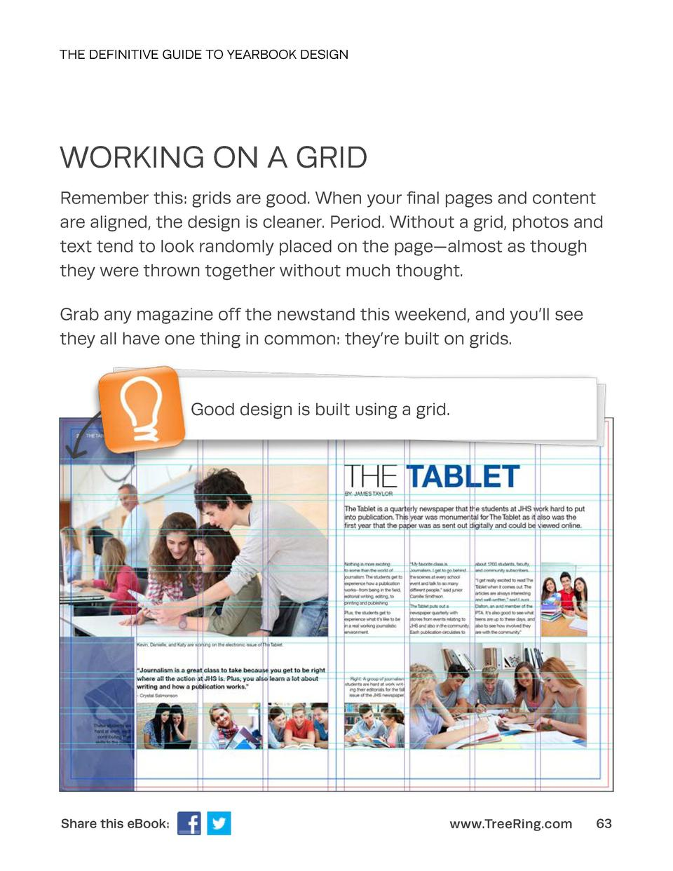 THE DEFINITIVE GUIDE TO YEARBOOK DESIGN  WORKING ON A GRID Remember this  grids are good. When your final pages and conten...