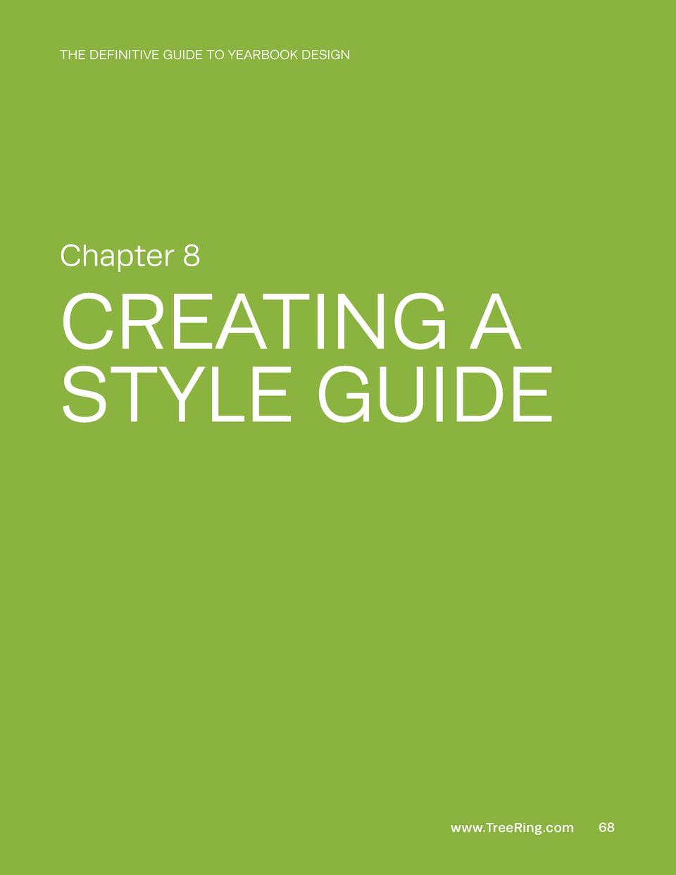 THE DEFINITIVE GUIDE TO YEARBOOK DESIGN  Chapter 8  CREATING A STYLE GUIDE  www.TreeRing.com  68