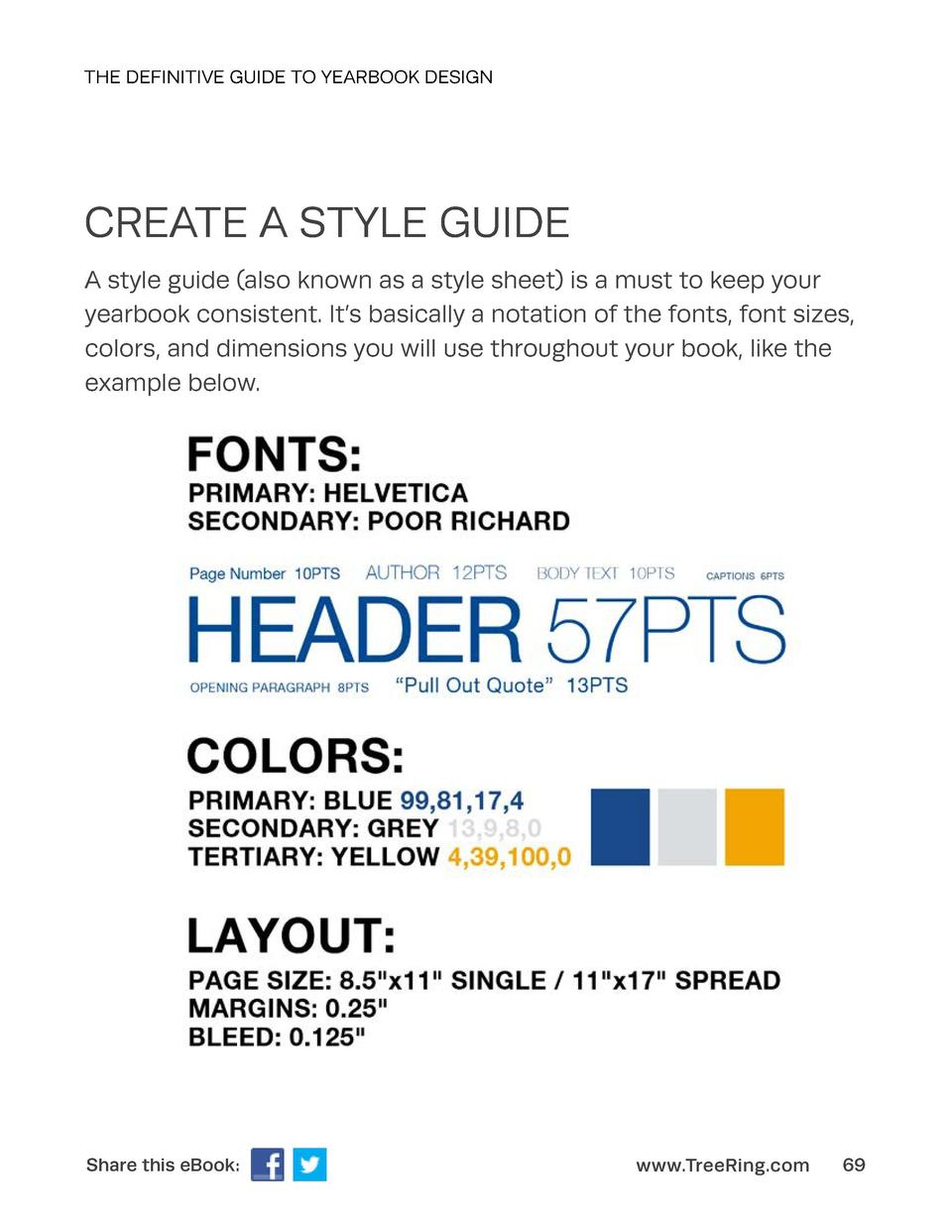 THE DEFINITIVE GUIDE TO YEARBOOK DESIGN  CREATE A STYLE GUIDE A style guide  also known as a style sheet  is a must to kee...