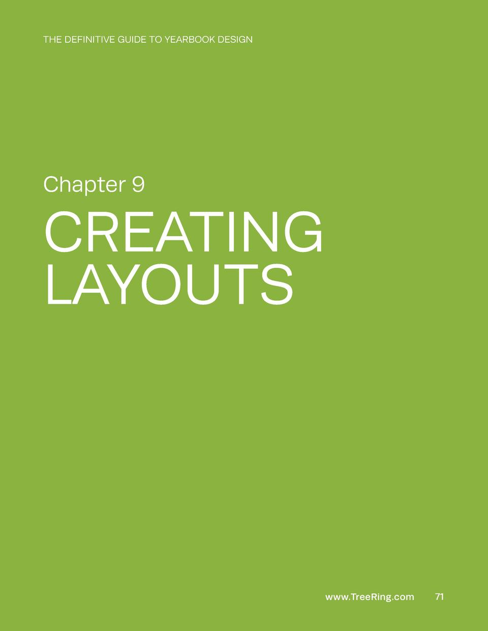 THE DEFINITIVE GUIDE TO YEARBOOK DESIGN  Chapter 9  CREATING LAYOUTS  www.TreeRing.com  71