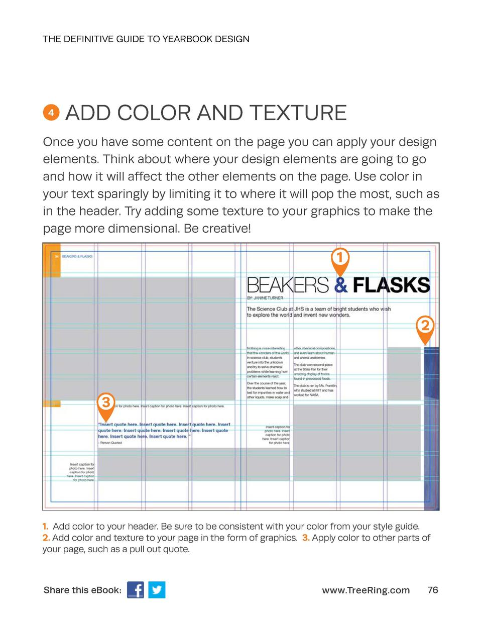 THE DEFINITIVE GUIDE TO YEARBOOK DESIGN  4  ADD COLOR AND TEXTURE  Once you have some content on the page you can apply yo...