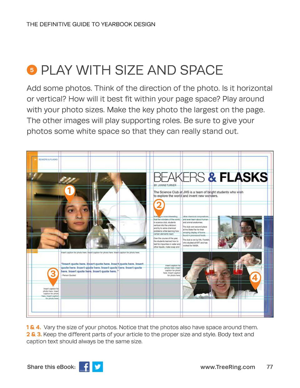 THE DEFINITIVE GUIDE TO YEARBOOK DESIGN  5  PLAY WITH SIZE AND SPACE  Add some photos. Think of the direction of the photo...