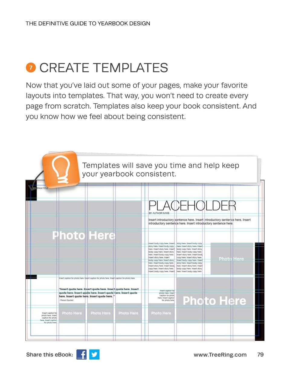 THE DEFINITIVE GUIDE TO YEARBOOK DESIGN  7  CREATE TEMPLATES  Now that you   ve laid out some of your pages, make your fav...