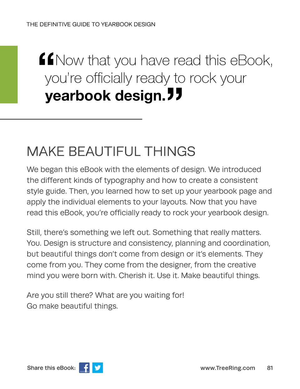 THE DEFINITIVE GUIDE TO YEARBOOK DESIGN       Now that you have read this eBook, you   re officially ready to rock your ye...