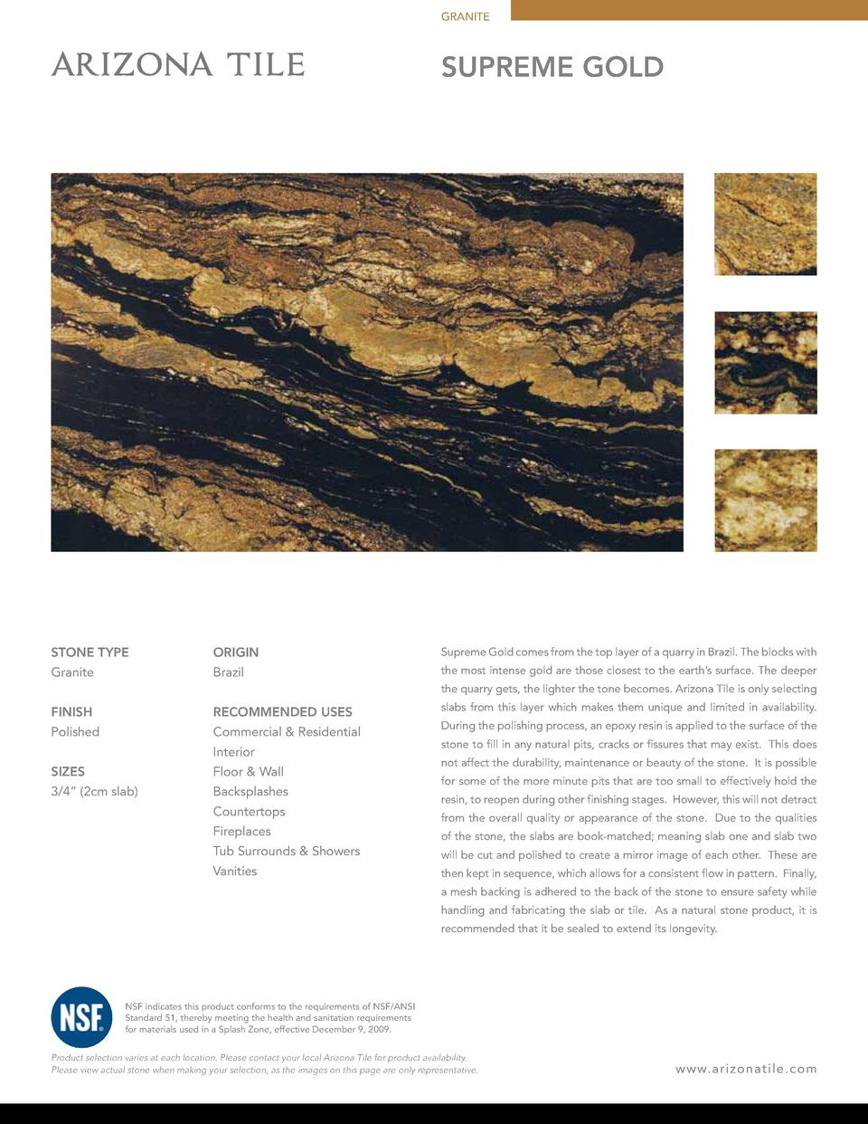 GRANITE  SUPREME GOLD  STONE TYPE  ORIGIN  Supreme Gold comes from the top layer of a quarry in Brazil. The blocks with  G...
