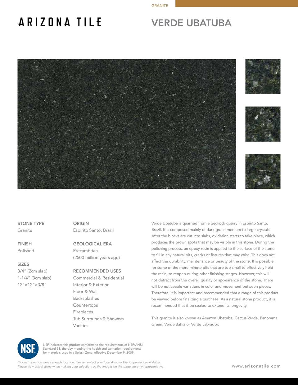 GRANITE  VERDE UBATUBA  STONE TYPE  ORIGIN  Verde Ubatuba is quarried from a bedrock quarry in Espirito Santo,  Granite  E...