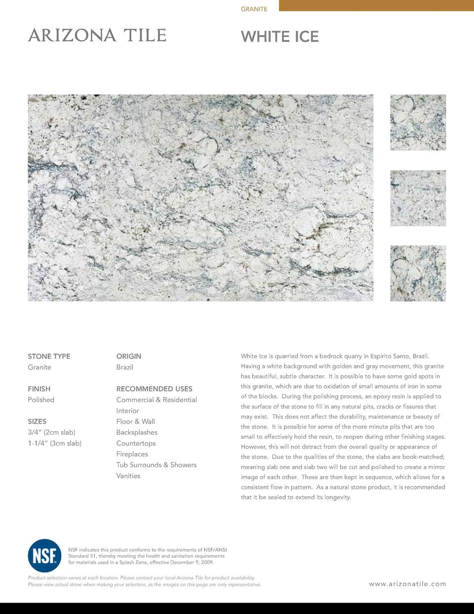 GRANITE  WHITE ICE  STONE TYPE  ORIGIN  White Ice is quarried from a bedrock quarry in Espirito Santo, Brazil.  Granite  B...