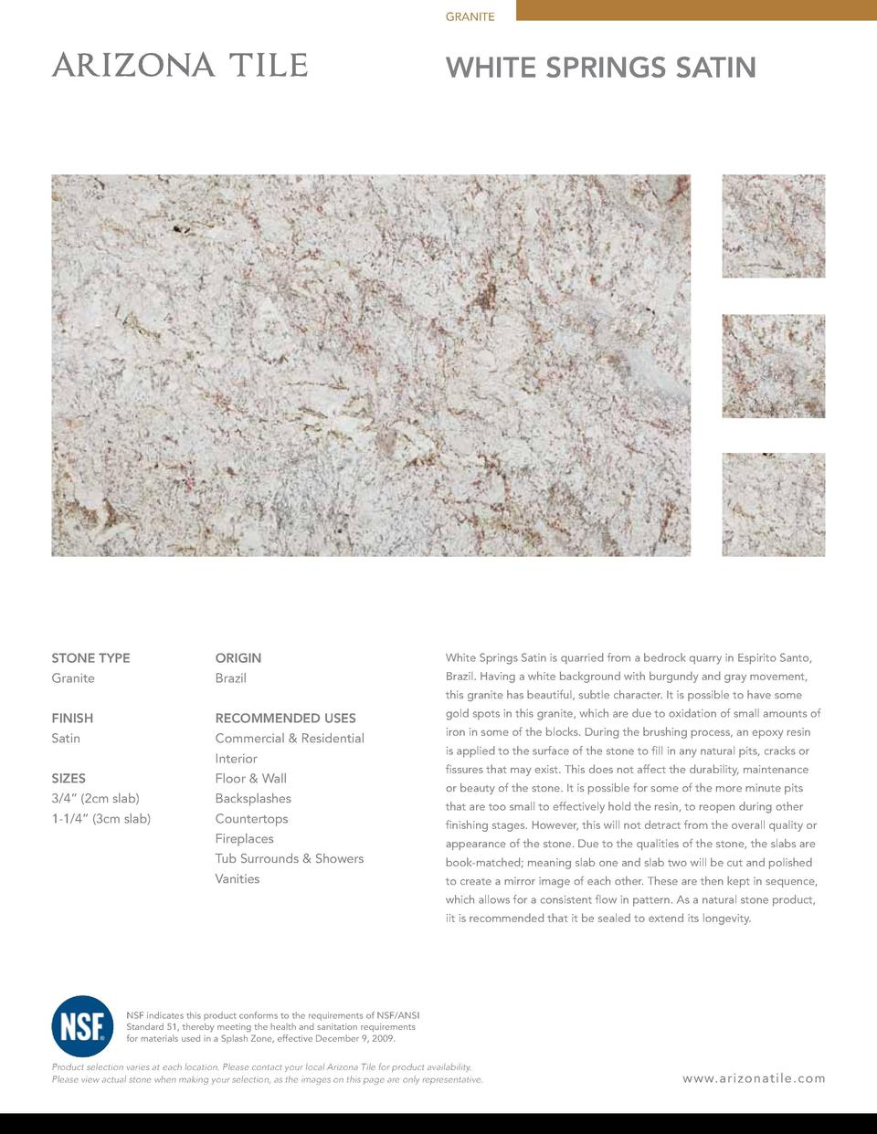 GRANITE  WHITE SPRINGS SATIN  STONE TYPE  ORIGIN  White Springs Satin is quarried from a bedrock quarry in Espirito Santo,...