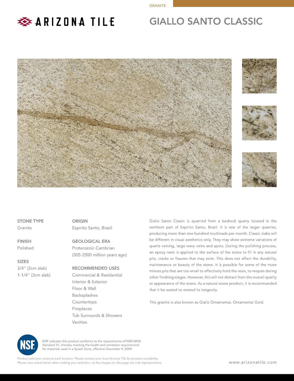 GRANITE  GIALLO SANTO classic  STONE TYPE  ORIGIN  Giallo Santo Classic is quarried from a bedrock quarry located in the  ...