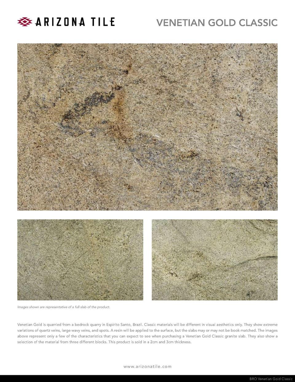 VENETIAN GOLD CLASSIC  Images shown are representative of a full slab of the product.  Venetian Gold is quarried from a be...