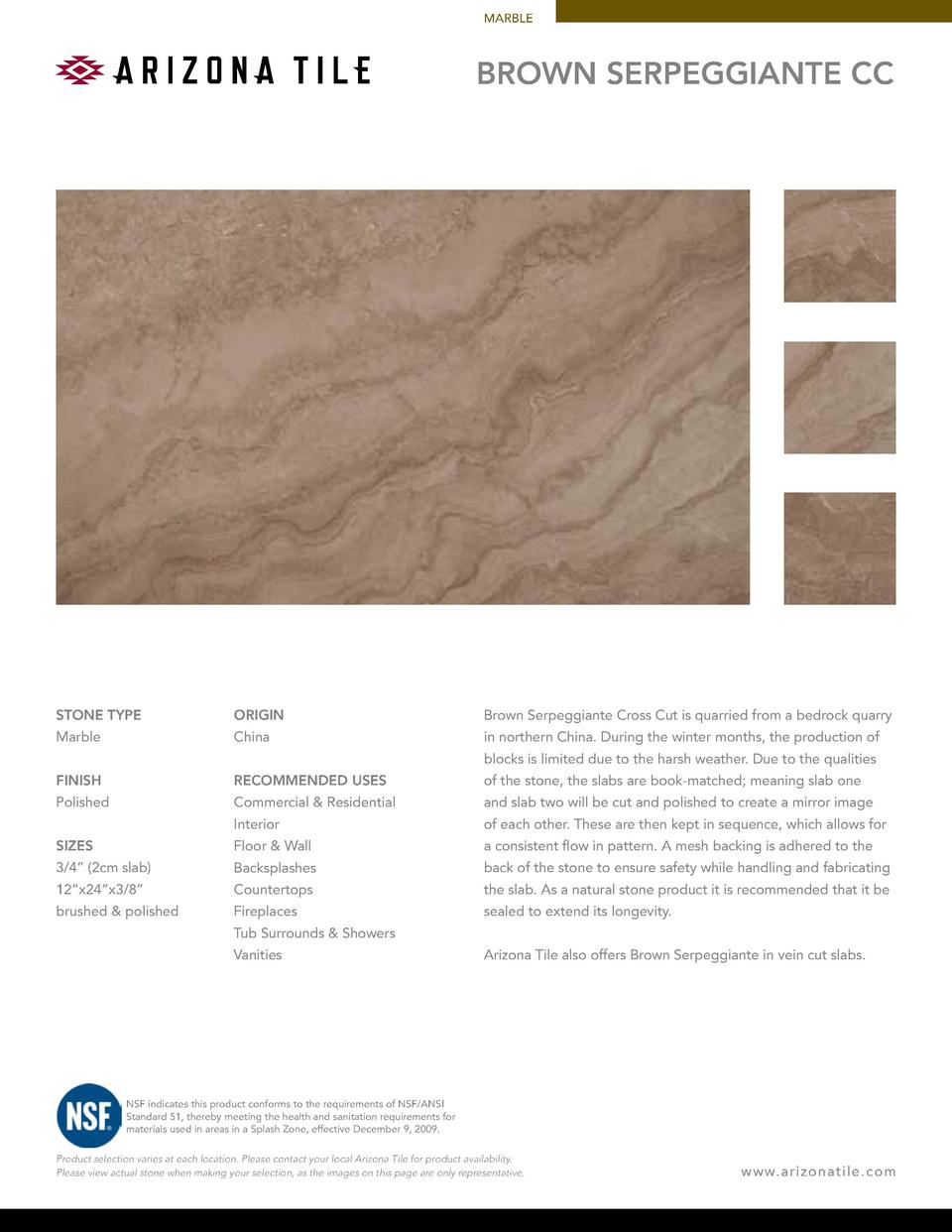 MARBLE  BROWN SERPEGGIANTE CC  STONE TYPE  ORIGIN  Brown Serpeggiante Cross Cut is quarried from a bedrock quarry  Marble ...