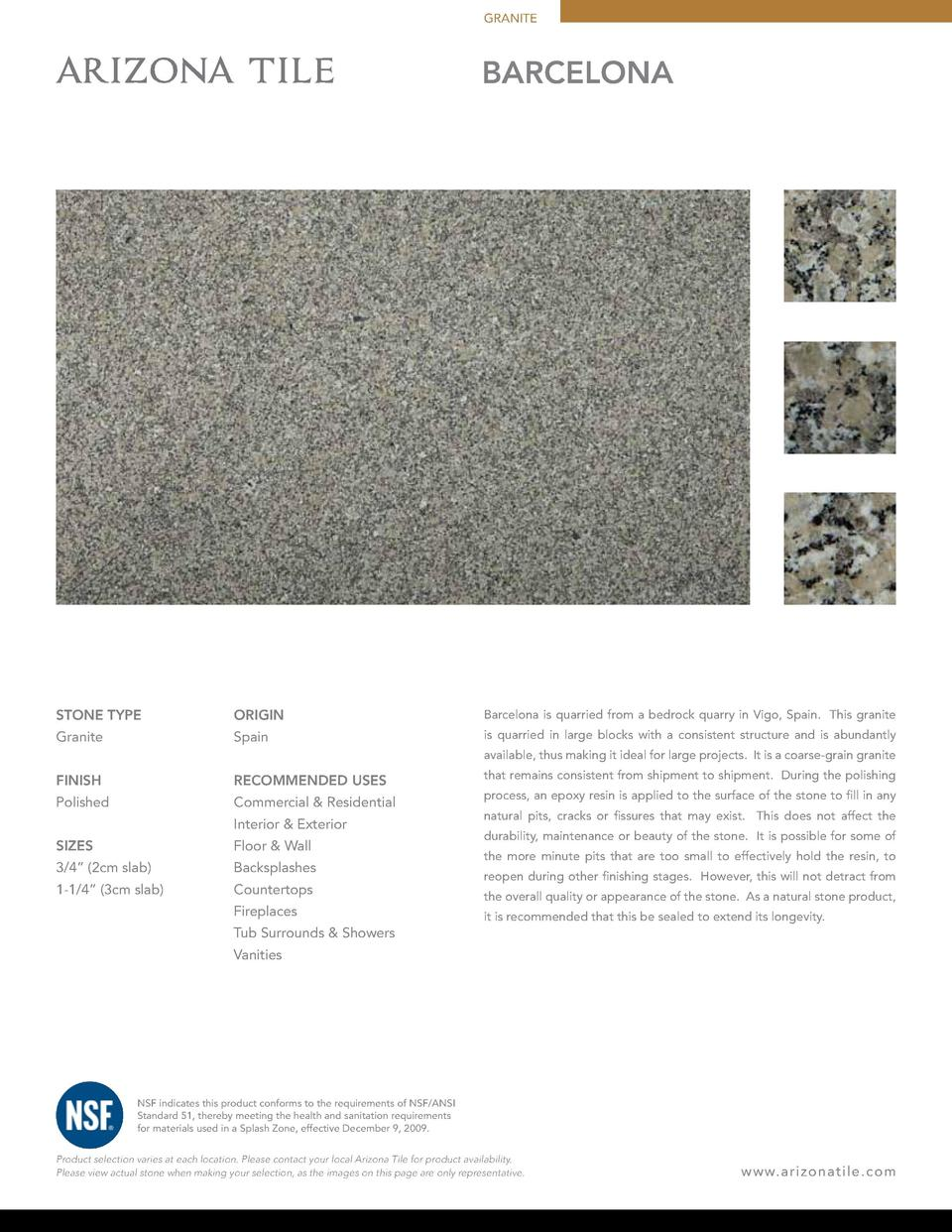 GRANITE  Barcelona  STONE TYPE  ORIGIN  Barcelona is quarried from a bedrock quarry in Vigo, Spain. This granite  Granite ...