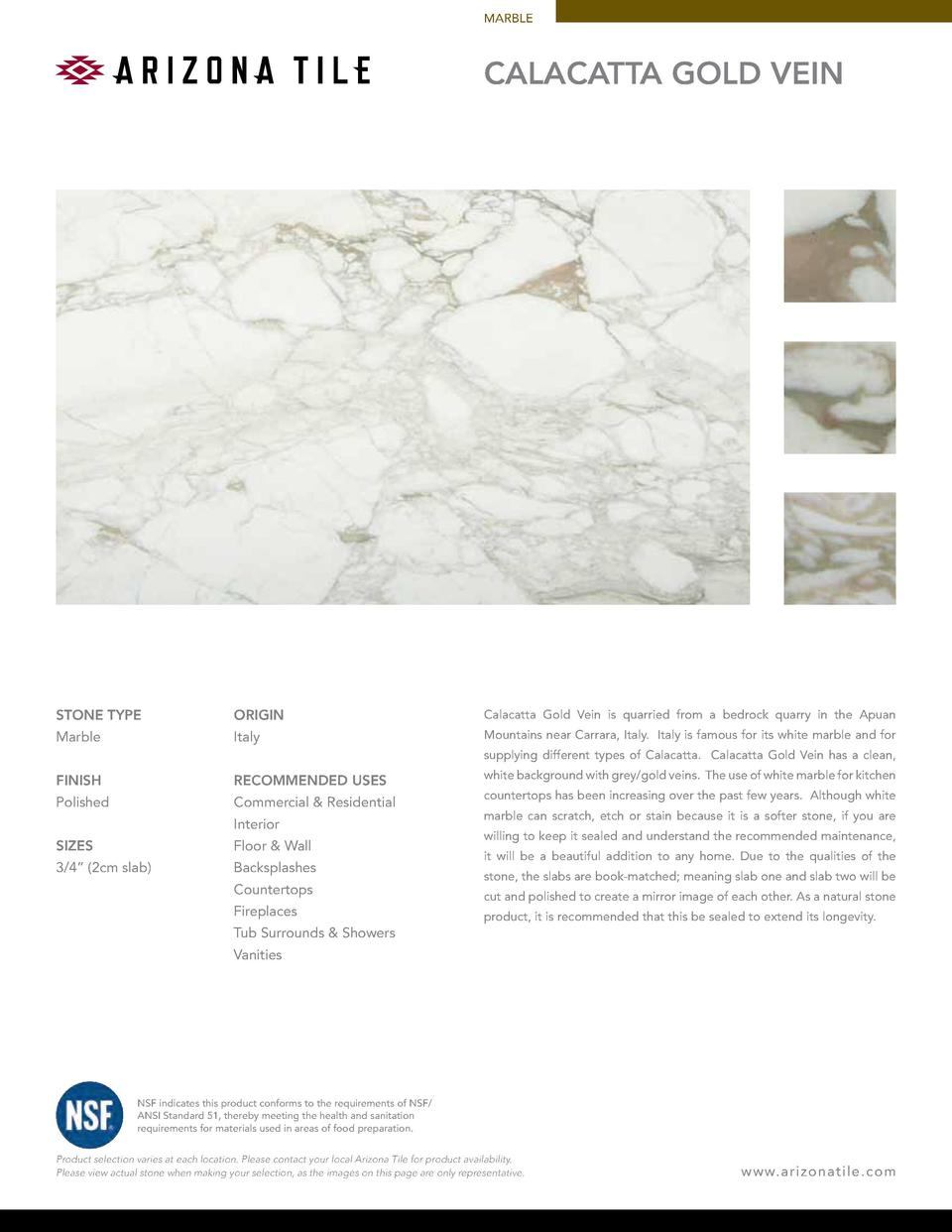 MARBLE  Calacatta Gold Vein  STONE TYPE  ORIGIN  Calacatta Gold Vein is quarried from a bedrock quarry in the Apuan  Marbl...