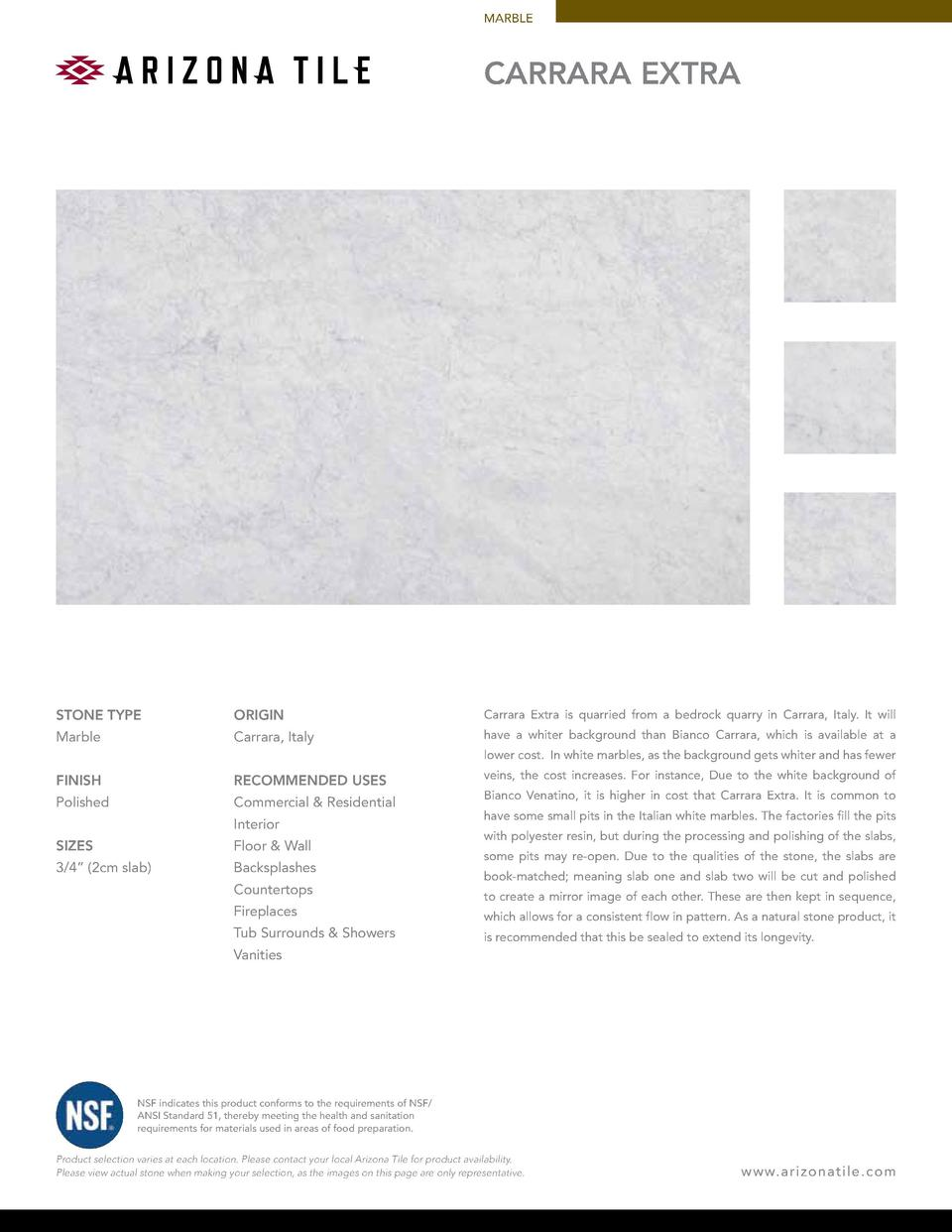 MARBLE  Carrara Extra  STONE TYPE  ORIGIN  Carrara Extra is quarried from a bedrock quarry in Carrara, Italy. It will  Mar...