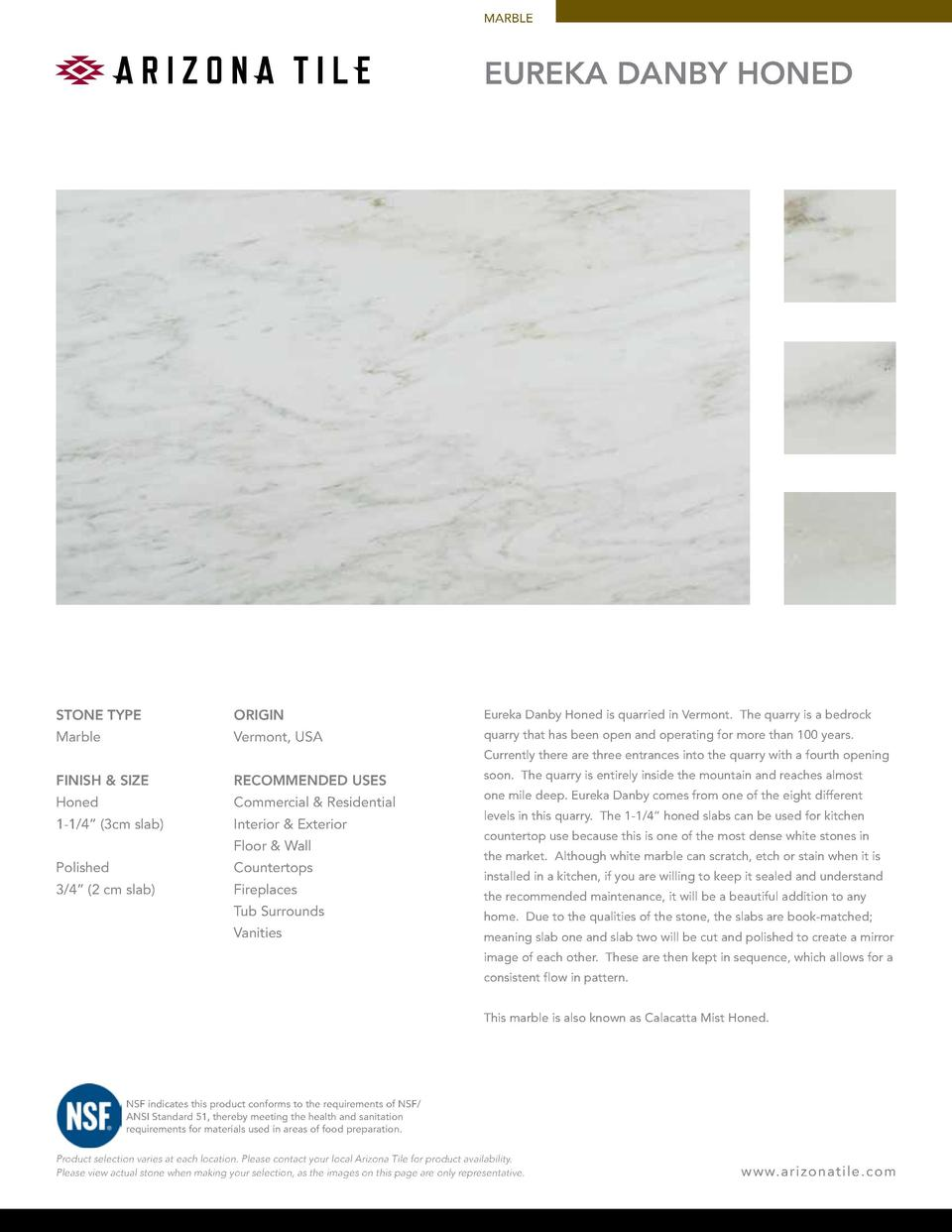 MARBLE  EUREKA DANBY HONED  STONE TYPE  ORIGIN  Eureka Danby Honed is quarried in Vermont. The quarry is a bedrock  Marble...