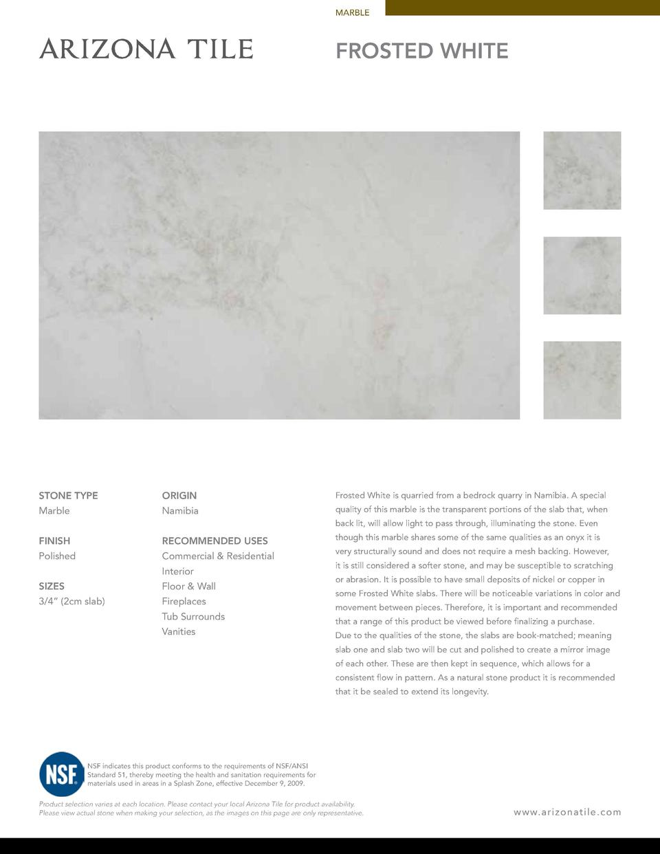 MARBLE  FROSTED WHITE  STONE TYPE  ORIGIN  Frosted White is quarried from a bedrock quarry in Namibia. A special  Marble  ...