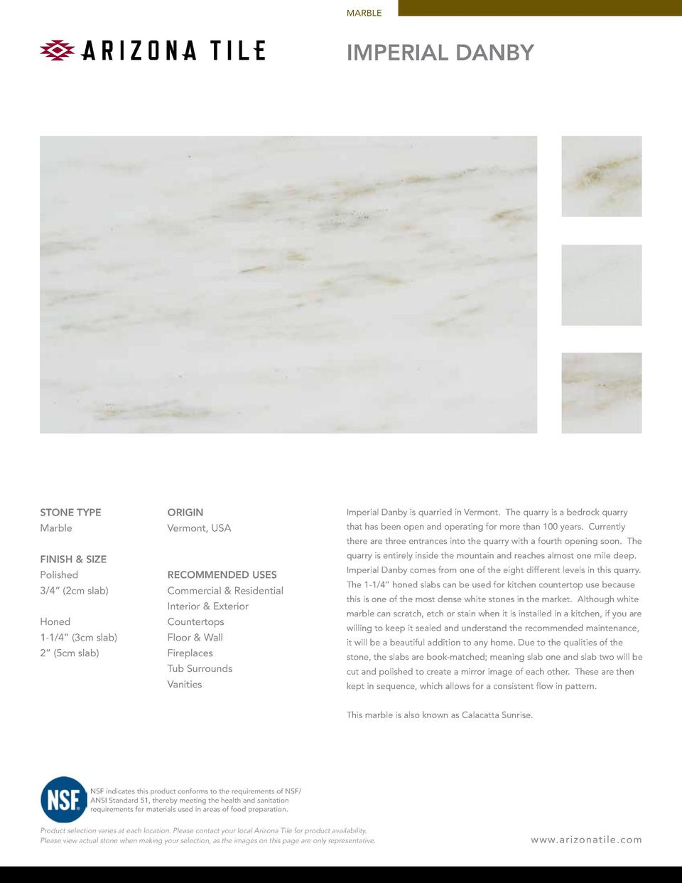 MARBLE  IMPERIAL DANBY  STONE TYPE  ORIGIN  Imperial Danby is quarried in Vermont. The quarry is a bedrock quarry  Marble ...
