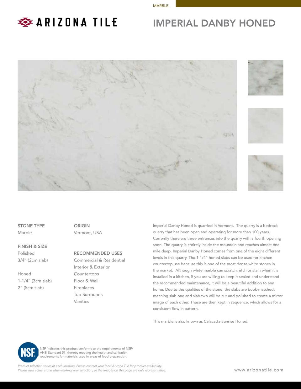 MARBLE  IMPERIAL DANBY HONED  STONE TYPE  ORIGIN  Imperial Danby Honed is quarried in Vermont. The quarry is a bedrock  Ma...