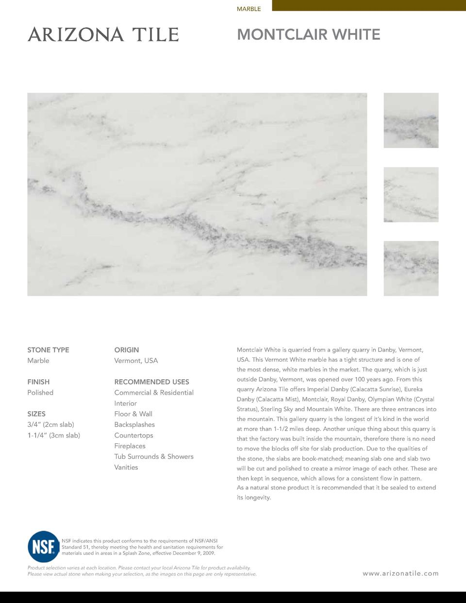 MARBLE  MONTCLAIR WHITE  STONE TYPE  ORIGIN  Montclair White is quarried from a gallery quarry in Danby, Vermont,  Marble ...