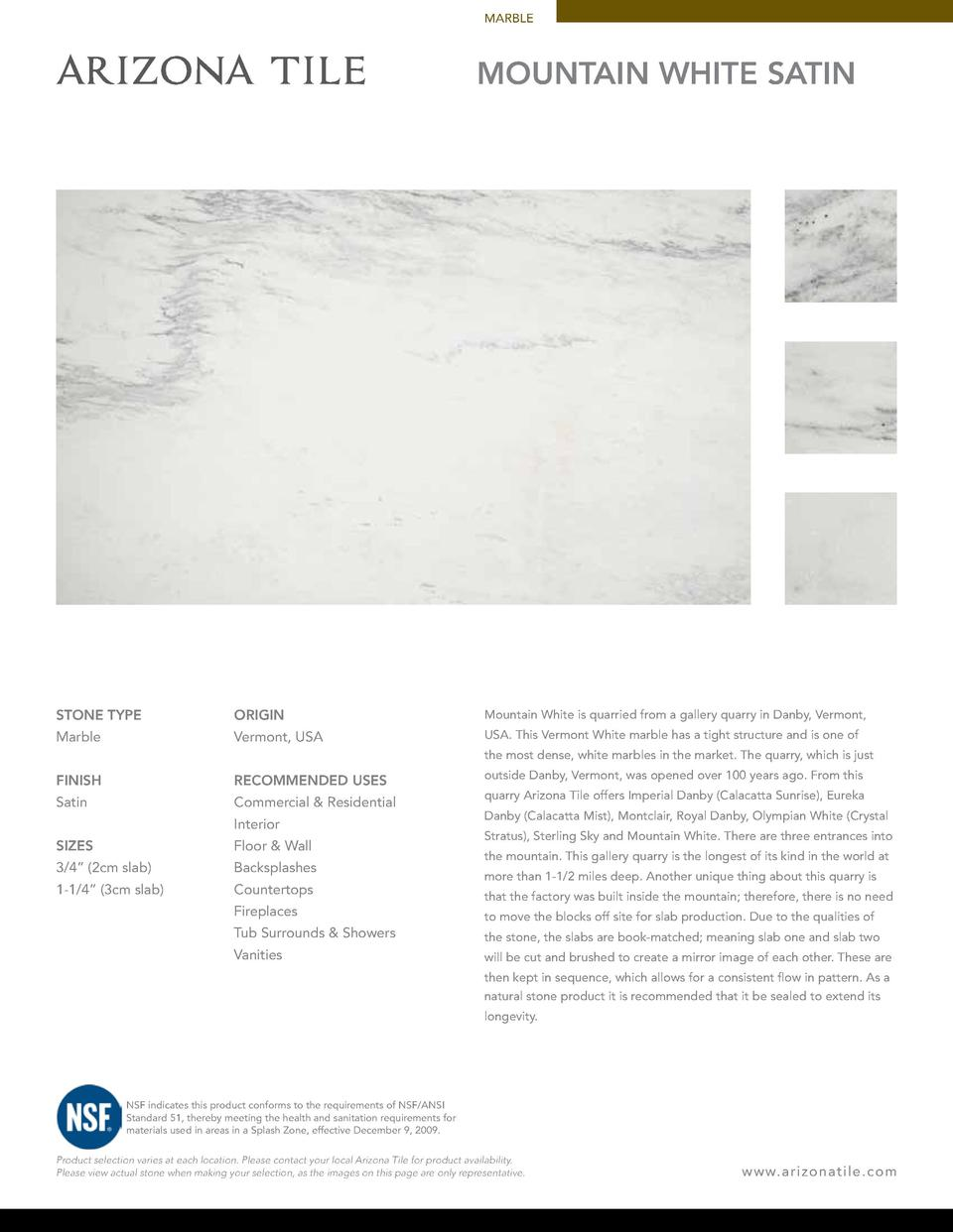 MARBLE  MOUNTAIN WHITE SATIN  STONE TYPE  ORIGIN  Mountain White is quarried from a gallery quarry in Danby, Vermont,  Mar...