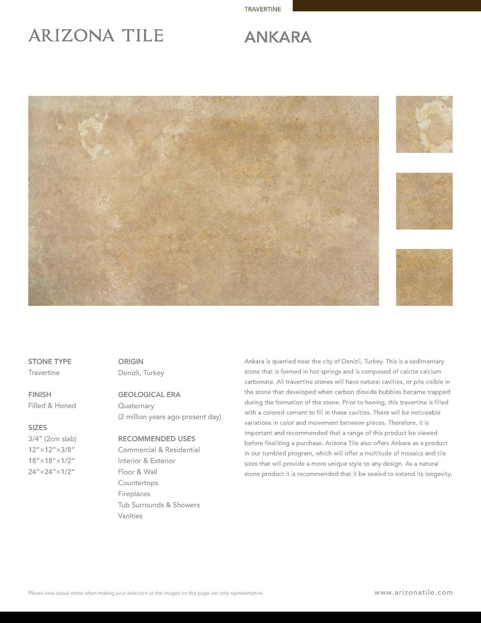TRAVERTINE  ANKARA  STONE TYPE  ORIGIN  Ankara is quarried near the city of Denizli, Turkey. This is a sedimentary  Traver...
