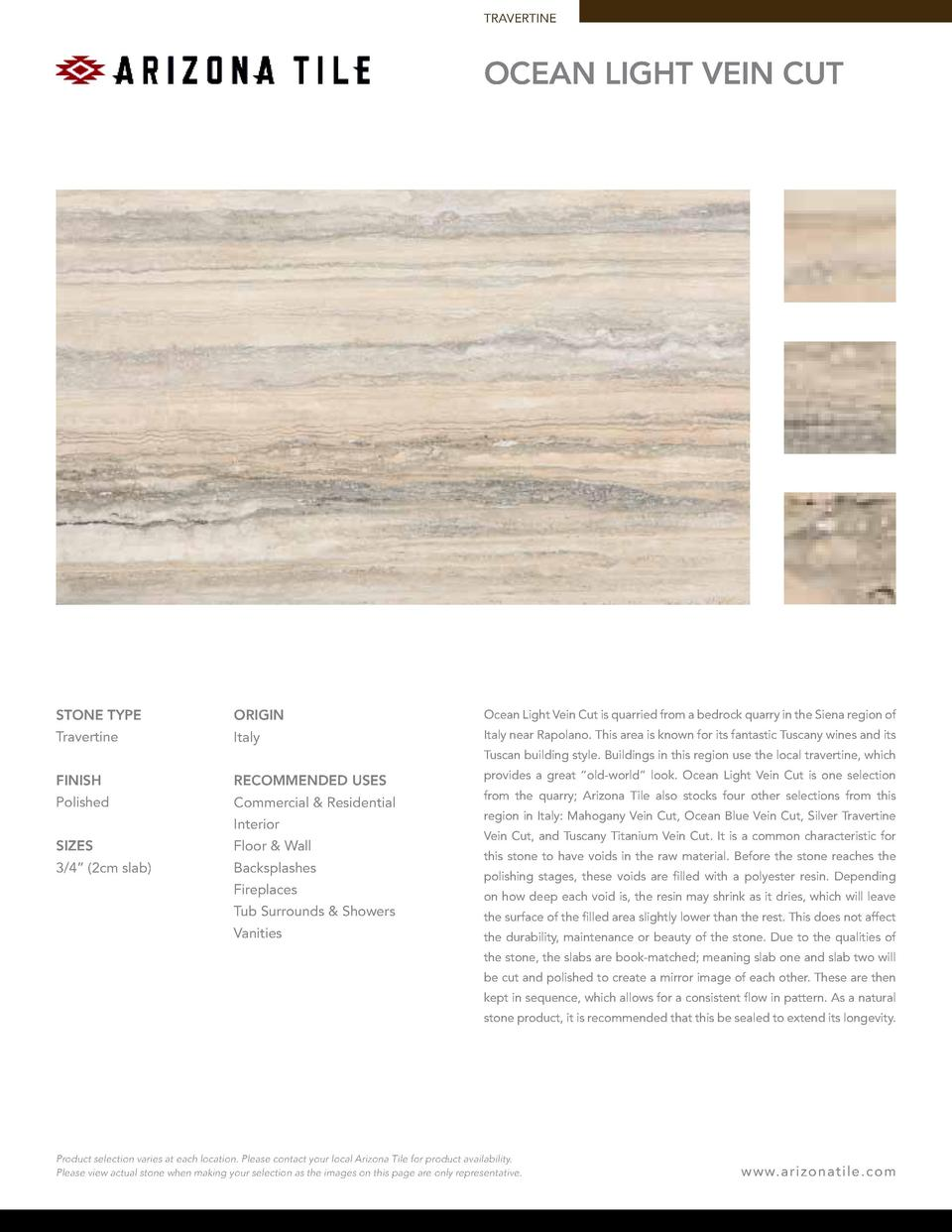 TRAVERTINE  ocean light Vein Cut  STONE TYPE  ORIGIN  Ocean Light Vein Cut is quarried from a bedrock quarry in the Siena ...
