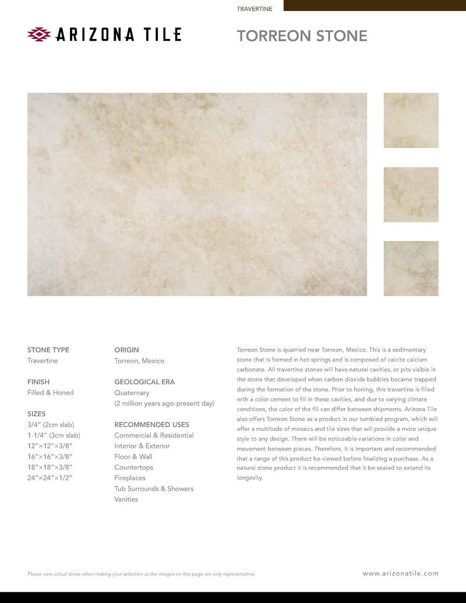 TRAVERTINE  TORREON STONE  STONE TYPE  ORIGIN  Torreon Stone is quarried near Torreon, Mexico. This is a sedimentary  Trav...