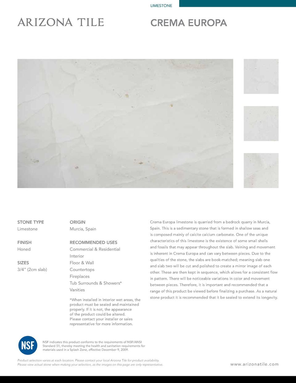 LIMESTONE  CREMA EUROPA  STONE TYPE  ORIGIN  Crema Europa limestone is quarried from a bedrock quarry in Murcia,  Limeston...