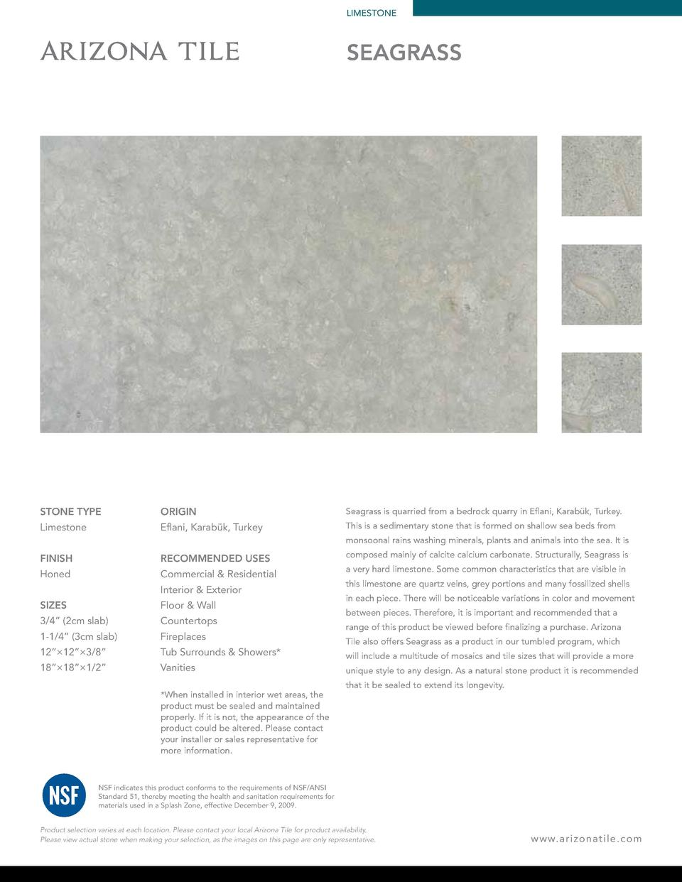LIMESTONE  SEAGRASS  STONE TYPE  ORIGIN  Seagrass is quarried from a bedrock quarry in Eflani, Karab  k, Turkey.  Limeston...