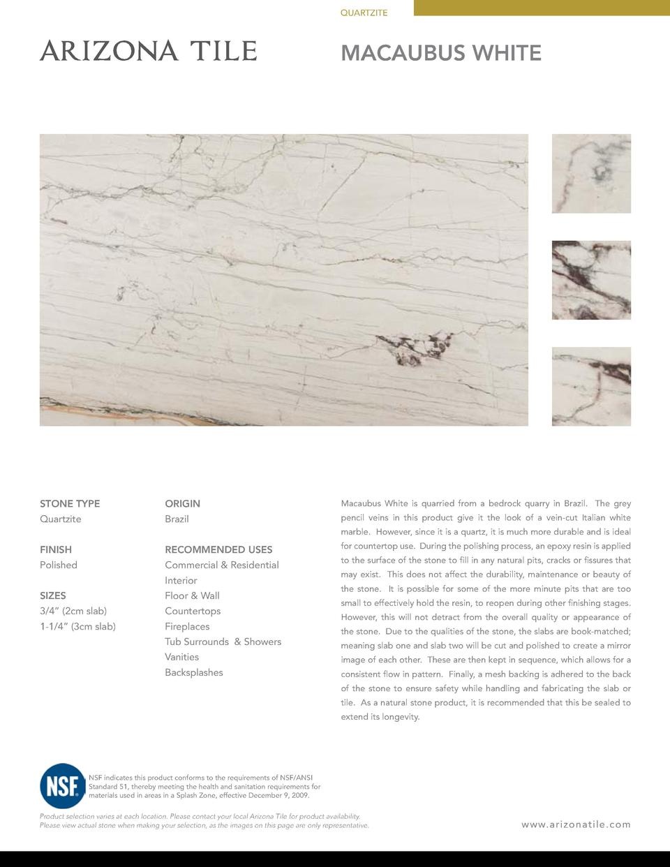 QUARTZITE  Macaubus White  STONE TYPE  ORIGIN  Macaubus White is quarried from a bedrock quarry in Brazil. The grey  Quart...