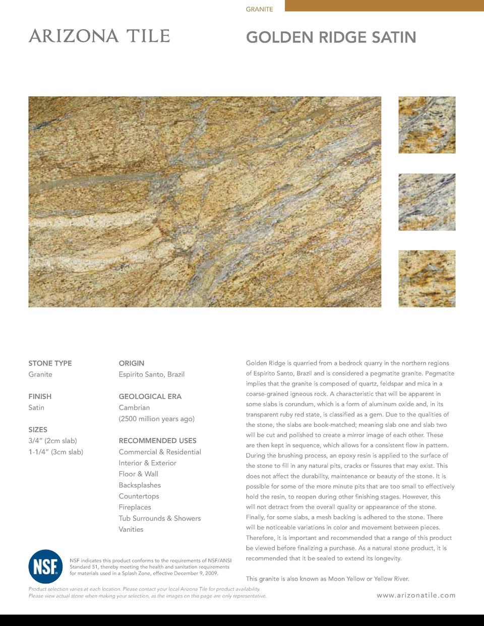 GRANITE  GOLDEN RIDGE SATIN  STONE TYPE  ORIGIN  Golden Ridge is quarried from a bedrock quarry in the northern regions  G...